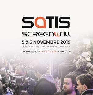 SATIS et Screen4All - Docks de Paris - salon pro 11 2019