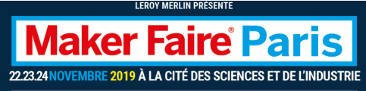 Salon Maker Faire Paris 2019 - Cité des Sciences
